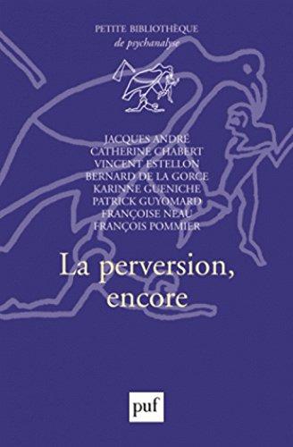 La perversion, encore par Patrick Guyomard, Catherine Chabert, Jacques André