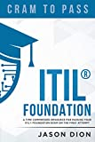 #9: ITIL® Foundation: A Time Compressed Resource To Passing the ITIL® Foundation Exam on Your First Attempt (Cram to Pass Book 1)
