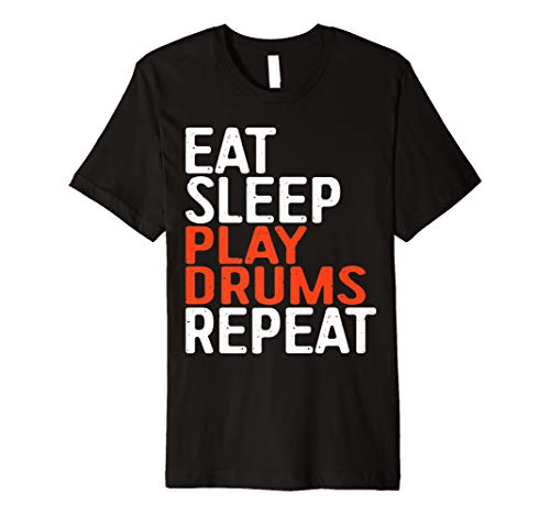 Eat Sleep Play Drums Repeat T-Shirt Funny Drummer Gift Shirt