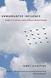 Unwarranted Influence: Dwight D. Eisenhower and the Military-Industrial Complex (Icons of America) (Icons of America Series) by James Ledbetter (4-Oct-2011) Paperback