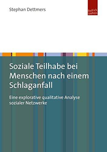 Soziale Teilhabe bei Menschen nach einem Schlaganfall: Eine explorative qualitative Analyse sozialer Netzwerke (Die Sozialer Analyse Netzwerke)