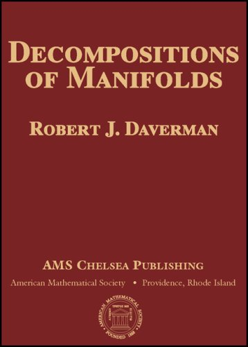 Decompositions of Manifolds (AMS Chelsea Publishing)