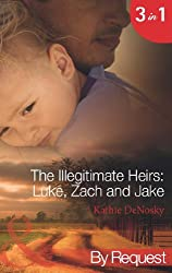 The Illegitimate Heirs: Luke, Zach and Jake: Bossman Billionaire / One Night, Two Babies / The Billionaire's Unexpected Heir (Mills & Boon By Request) (The Illegitimate Heirs, Book 4)