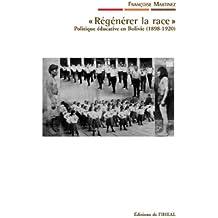 «Régénérer la race»: Politique éducative en Bolivie (1898-1920)