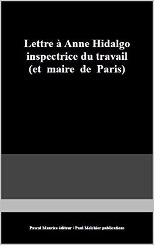 Lettre à Anne Hidalgo inspectrice du travail: (et maire de Paris) (French Edition)