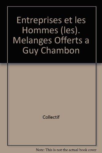 Les Entreprises et les hommes: Mélanges offerts à Guy Chambon