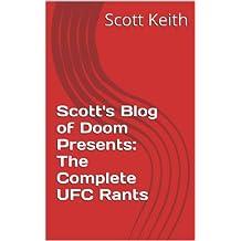 Scott's Blog of Doom Presents: The Complete UFC Rants