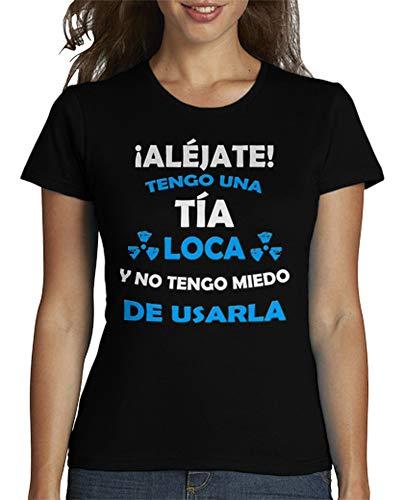 latostadora - Camiseta Aléjate, Tia Loca Miedo para Mujer Negro S