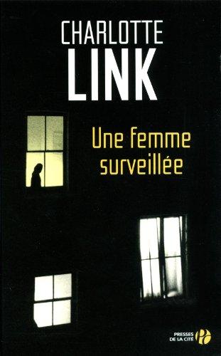 Une femme surveillée par Charlotte Link