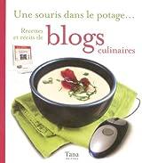 Une souris dans le potage... Recettes et récits de blogs culinaires