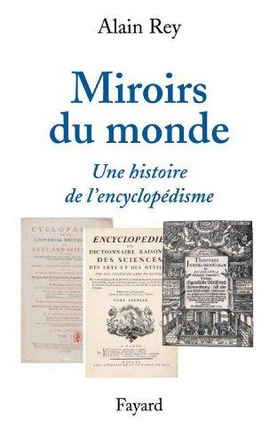 Miroirs du monde : Une histoire de l'encyclopédisme (Divers Histoire)