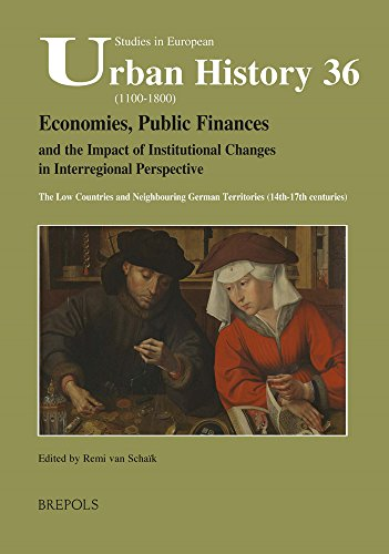 Economies, Public Finances, and the Impact of Institutional Changes in Interregional Perspective: The Low Countries and Neighbouring German Territories 14th-17th Centuries