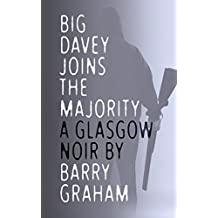 Big Davey Joins the Majority: A Glasgow Noir Short Story