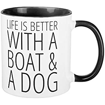 e780c50c6c9 Life is Better With a Boat a Dog Coffee Mugs for Men Birthday Presents  Motivational Mug