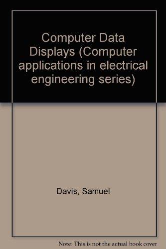 Computer Data Displays (Computer applications in electrical engineering series) por Samuel Davis
