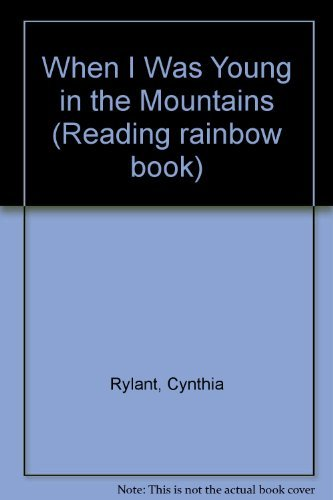 When I Was Young in the Mountains: 2 (Reading Rainbow Book) by Cynthia Rylant (1985-05-21)