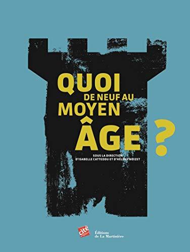 Quoi de neuf au Moyen Age ? par Isabelle Catteddu