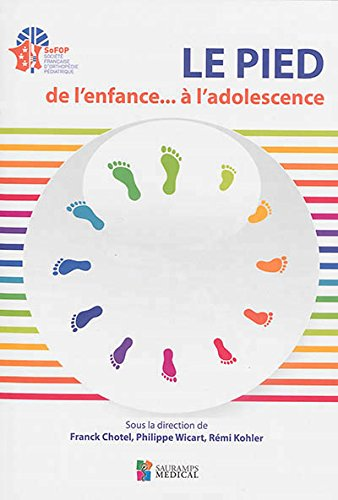 Le pied de l'enfance... à l'adolescence par Franck Chotel, Philippe Wicart, Rémi Kohler, Collectif