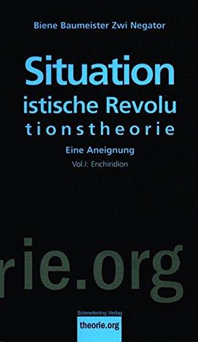 Situationistische Revolutionstheorie, Vol. 2, 2. Aufl.: Ein Aneignung. Organon (Theorie.org)