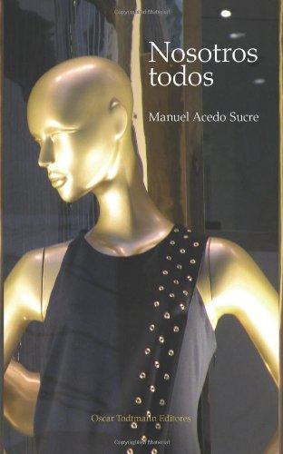 Nosotros todos: Novela por Manuel Acedo Sucre