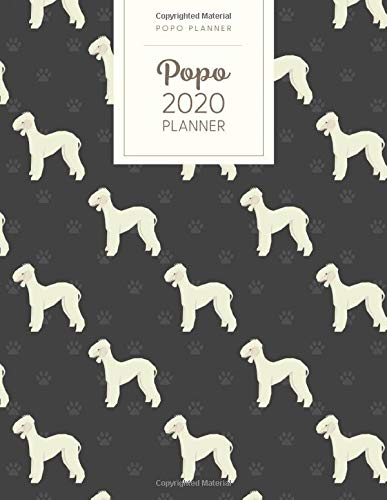 Popo 2020 Planner: Monthly Weekly Daily – Dated With Todo Notes – Bedlington Terrier (January to December 2020 Calendar…