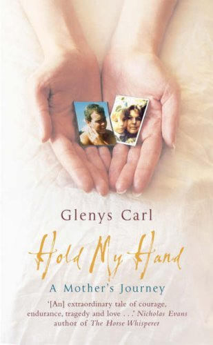 Hold My Hand: A Mother's Journey by Glenys Carl (2006-10-01)
