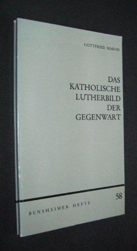 Preisvergleich Produktbild Das katholische Lutherbild der Gegenwart. Anmerkungen und Anfragen