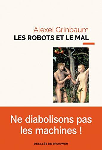 Les robots et le mal par Alexei Grinbaum