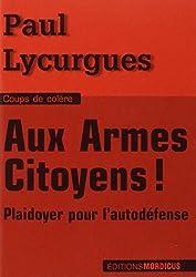Aux armes citoyens! Plaidoyer pour l'autodéfense