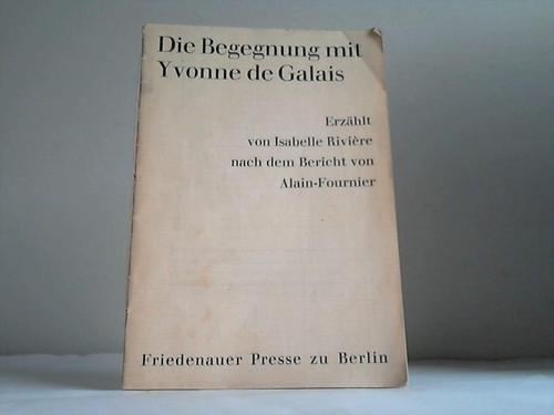Die Begegnung mit Yvonne de Galais. Nach dem Bericht von Alain-Fournier