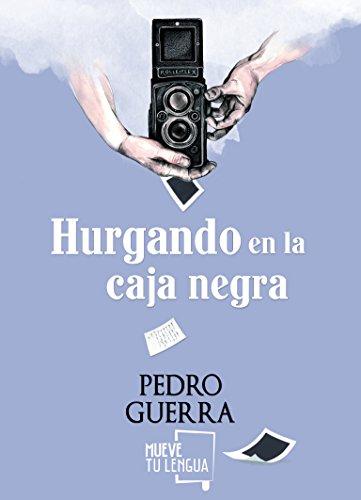 Hurgando en la caja negra (Poesía) por Pedro Guerra Mansito