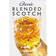 Classic Blended Scotch by Jim Murray (1999-03-01)