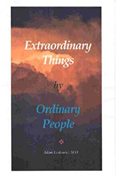 Extraordinary Things by Ordinary People (English Edition) di [Leskowicz, Adam]