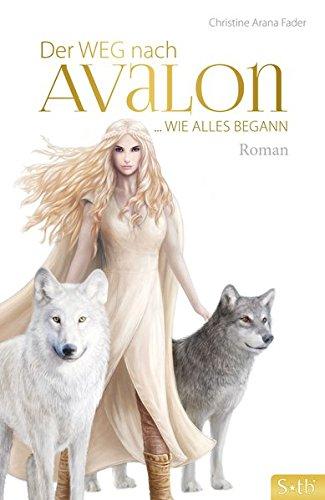 Der Weg nach Avalon: … Wie alles begann