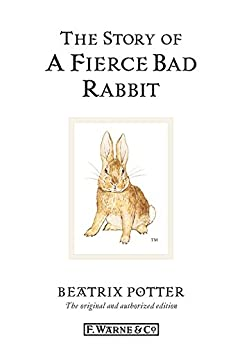 The Story of A Fierce Bad Rabbit (Beatrix Potter Originals) de [Potter, Beatrix]