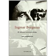 Ingmar Bergman. El último existencialista (Directores)