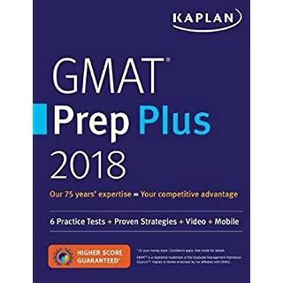 GMAT Prep Plus 2018: 6 Practice Tests + Proven Strategies + Online + Video + Mobile: 6 Practice Tests + Proven Strategies + Video + Mobile (Kaplan Test Prep)