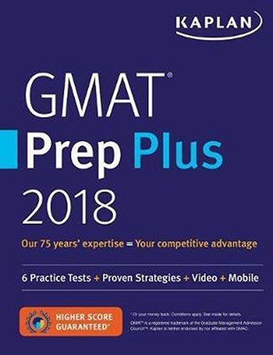 GMAT Prep Plus 2018: 6 Practice Tests + Proven Strategies + Online + Video + Mobile (Kaplan Test...