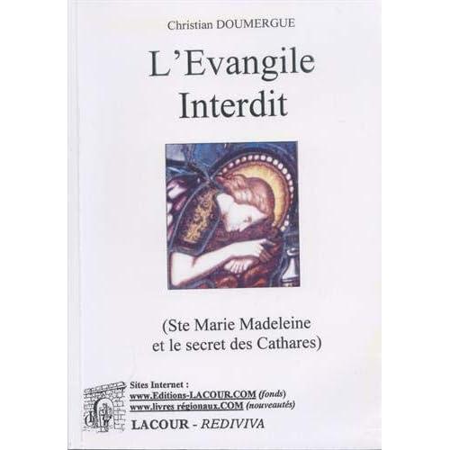L'Evangile interdit : Enquête sur sainte Marie Madeleine