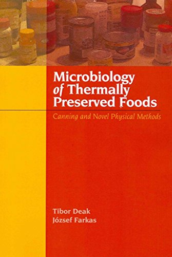 [Microbiology of Thermally Preserved Foods: Canning and Novel Physical Methods] (By: Tibor Deak) [published: August, 2012]