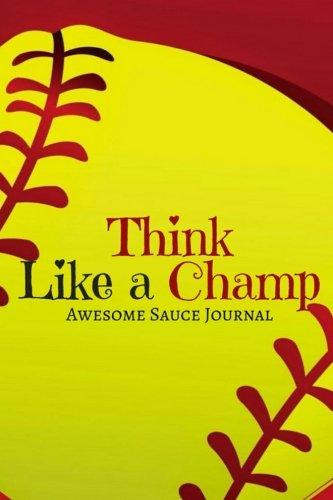 Think Like a Champ: Awesome Sauce Journal por Stacie Mahoe