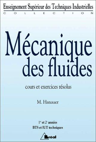 Mécanique des fluides - cours et exercices résolus - BTS et IUT techniques par Marianne Hanauer