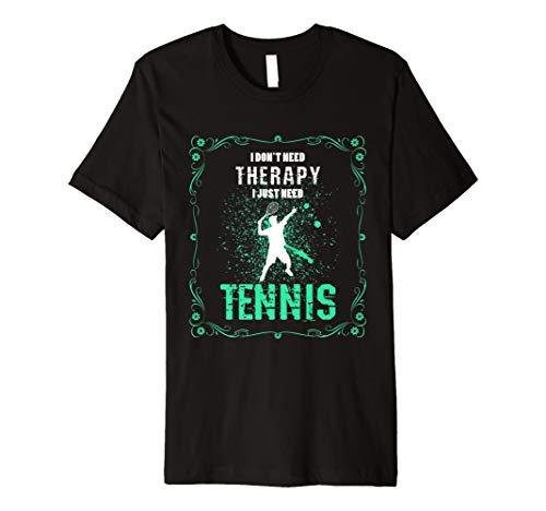 Tennis-Spieler benötige nicht Therapie-lustiges T-Shirt