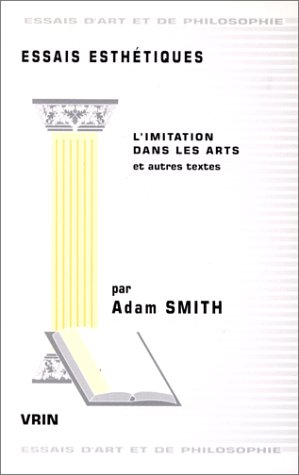 Essais esthetiques : l'imitation dans les arts et autres textes