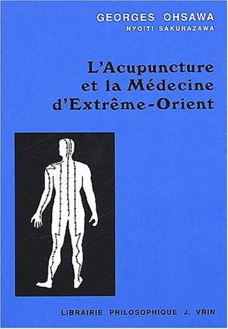 L'acupuncture et la médecine d'Extrême-Orien par Sakurazawa Nyoiti
