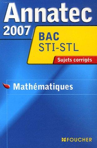 Mathématiques STL-STI : Sujets corrigés 2007