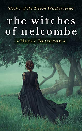 The Witches of Helcombe.: Book 1 of The Devon Witches Series (The Devon Witches Series.) by [Bradford, Harry]