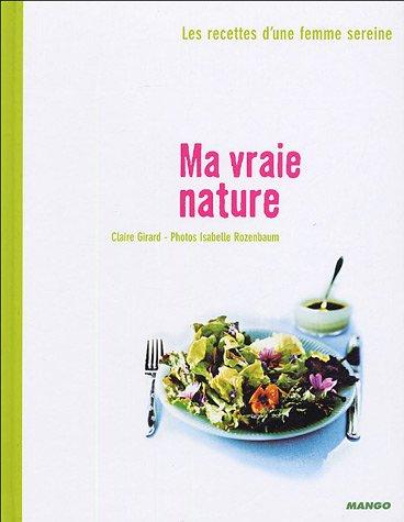 Ma Vraie Nature par Claire Girard