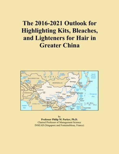 The 2016-2021 Outlook for Highlighting Kits, Bleaches, and Lighteners for Hair in Greater China