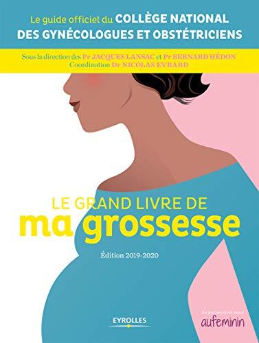 Le grand livre de ma grossesse: Edition 2019-2020